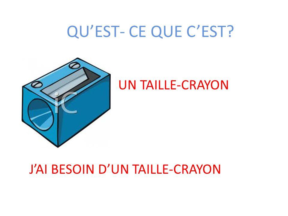 QU'EST- CE QUE C'EST UN TAILLE-CRAYON J'AI BESOIN D'UN TAILLE-CRAYON