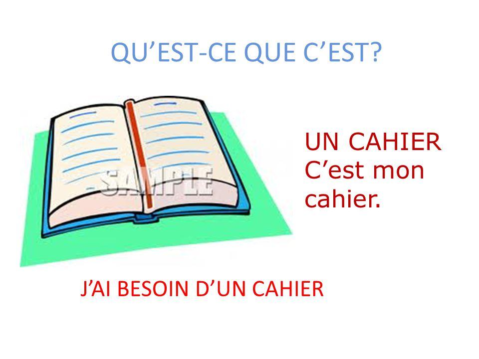QU'EST-CE QUE C'EST UN CAHIER C'est mon cahier.
