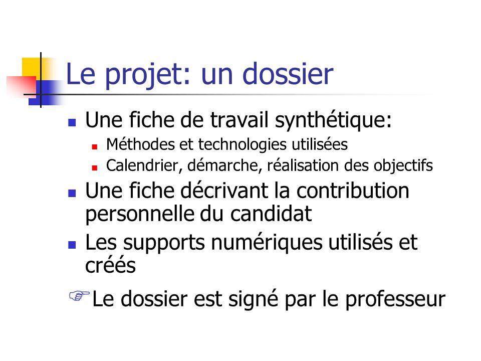 Le projet: un dossier Le dossier est signé par le professeur