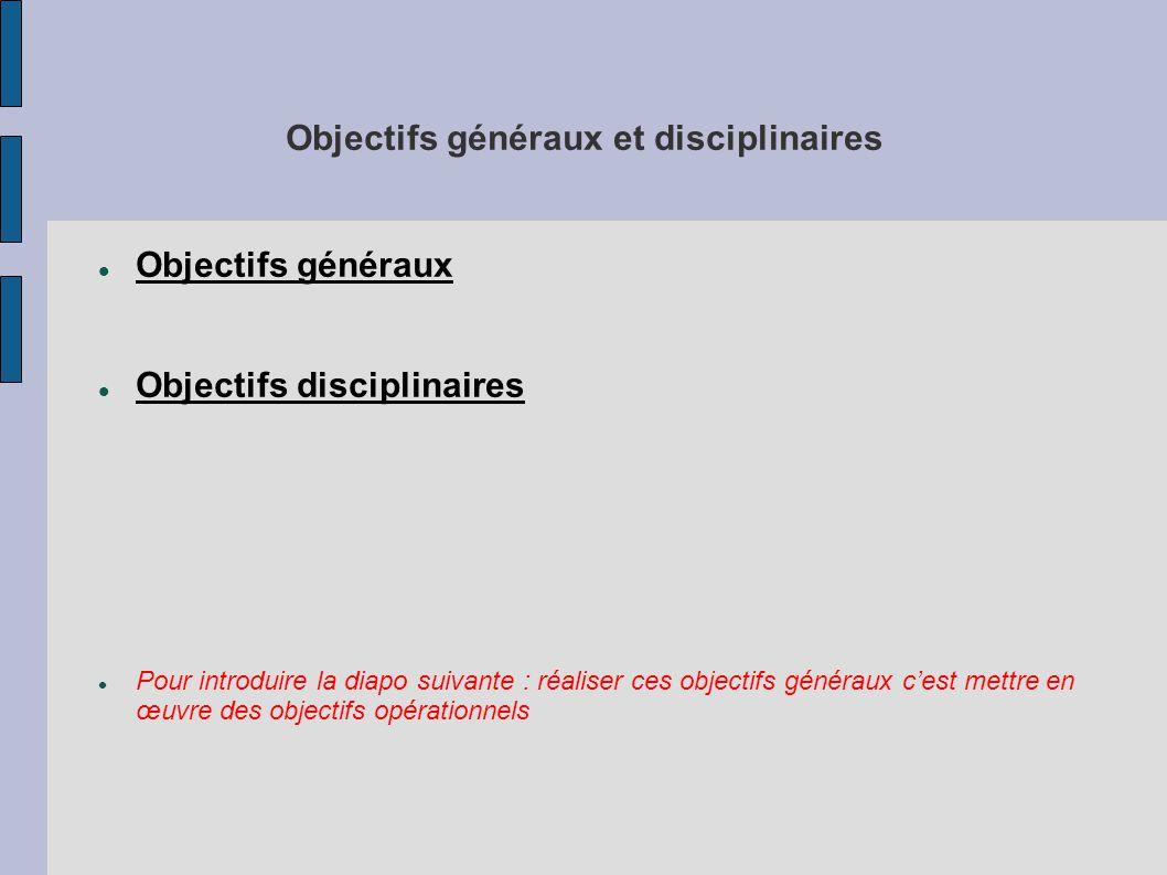 Objectifs généraux et disciplinaires