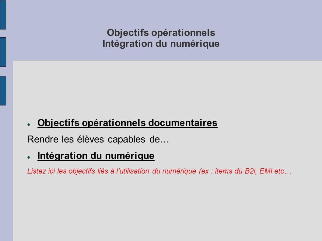 Objectifs opérationnels Intégration du numérique
