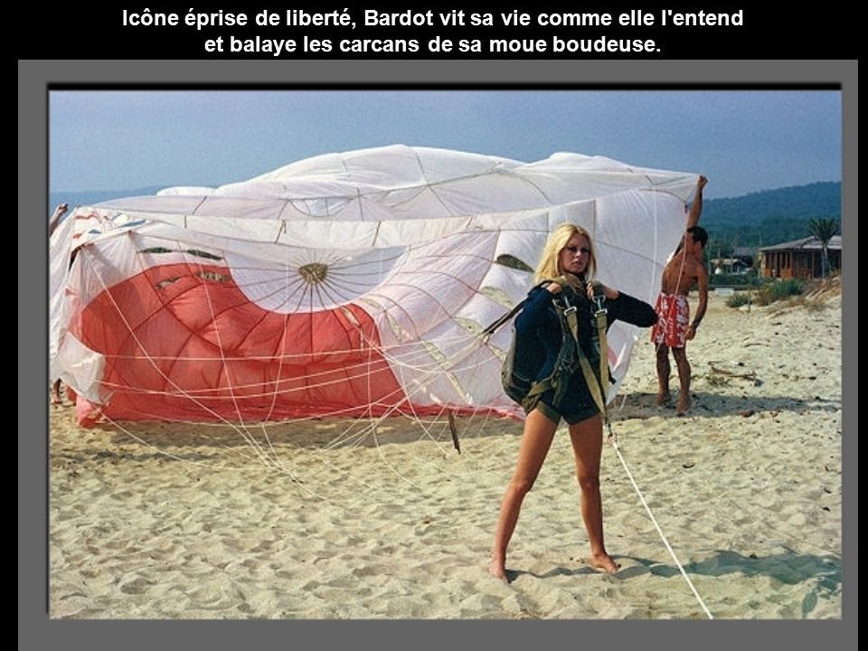Icône éprise de liberté, Bardot vit sa vie comme elle l entend