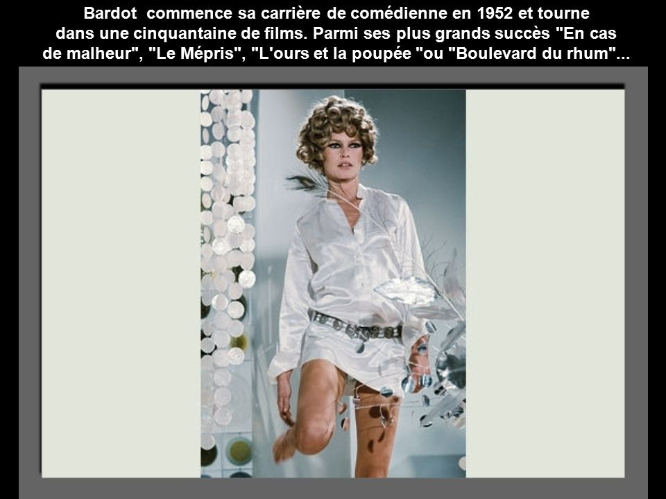Bardot commence sa carrière de comédienne en 1952 et tourne