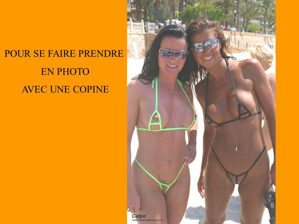 POUR SE FAIRE PRENDRE EN PHOTO AVEC UNE COPINE