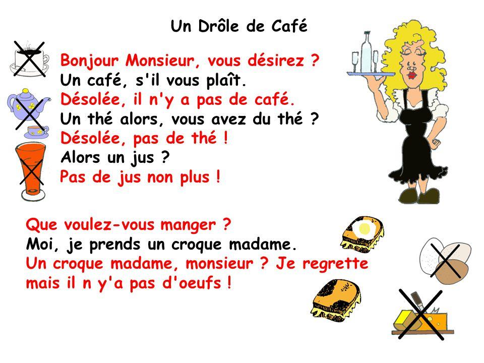 Favori Un Drôle de Café Bonjour Monsieur, vous désirez ? - ppt video  CU35