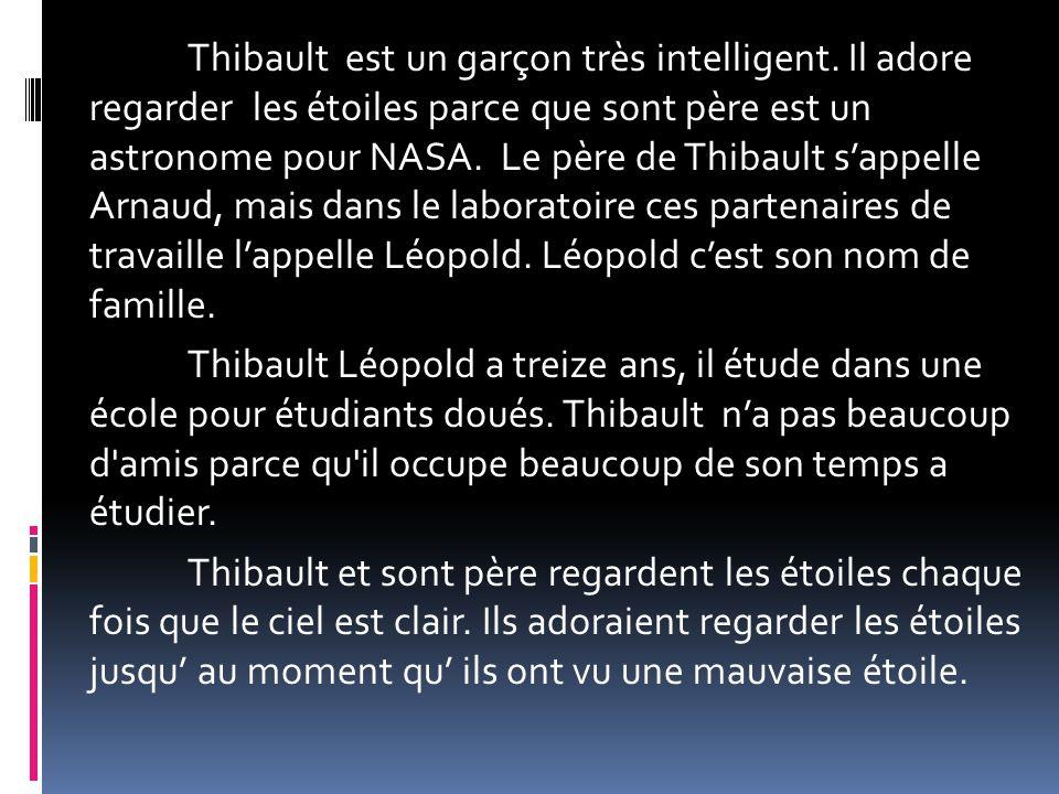 Thibault est un garçon très intelligent