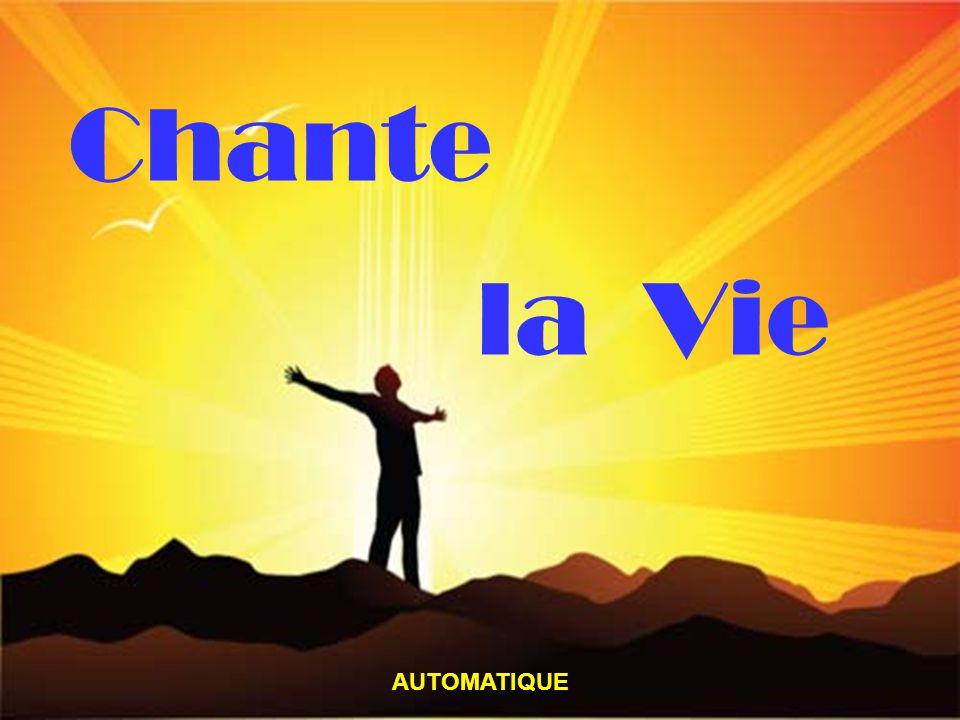 Chante la Vie AUTOMATIQUE