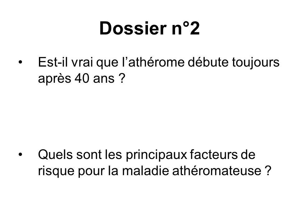 Dossier n°2 Est-il vrai que l'athérome débute toujours après 40 ans