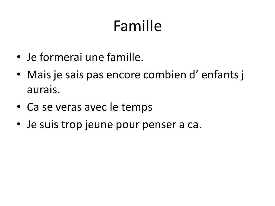 Famille Je formerai une famille.