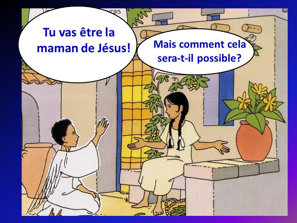 Tu vas être la maman de Jésus! Mais comment cela sera-t-il possible