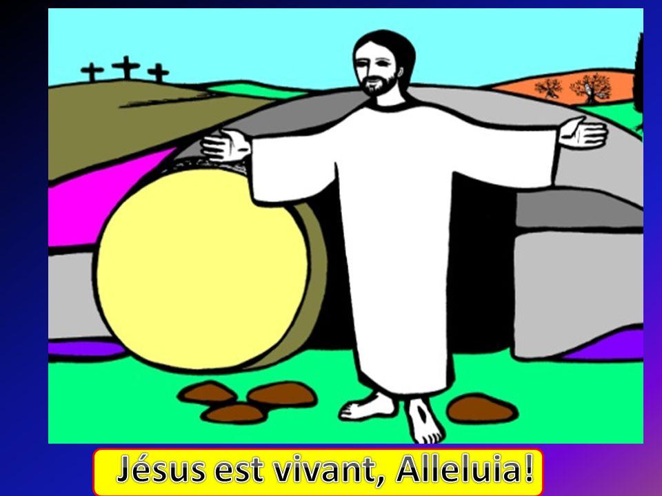 Jésus est vivant, Alleluia!