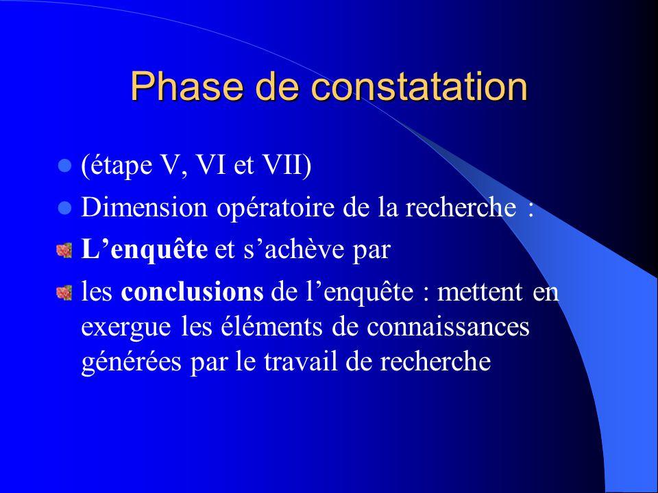 Phase de constatation (étape V, VI et VII)