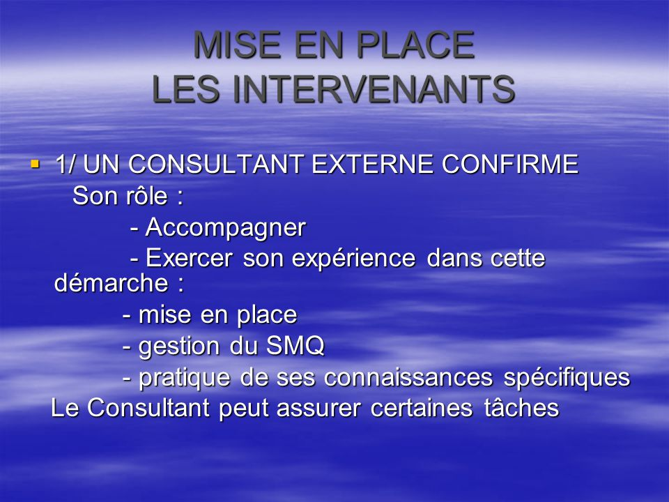 MISE EN PLACE LES INTERVENANTS