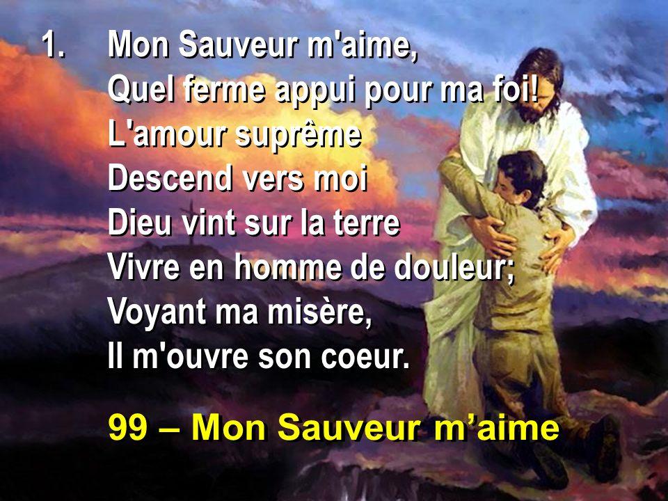 1 mon sauveur m 39 aime quel ferme appui pour ma foi l - Ouvre moi ta porte pour l amour de dieu ...