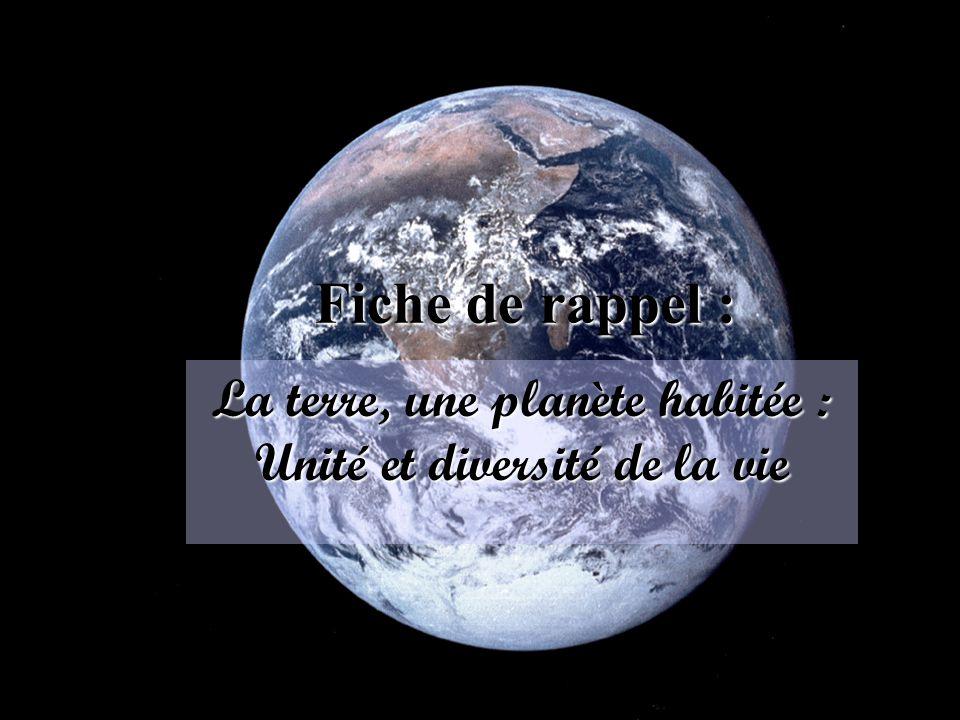 La terre, une planète habitée : Unité et diversité de la vie