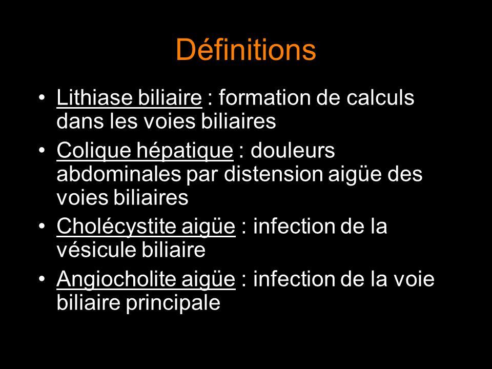 Définitions Lithiase biliaire : formation de calculs dans les voies biliaires.