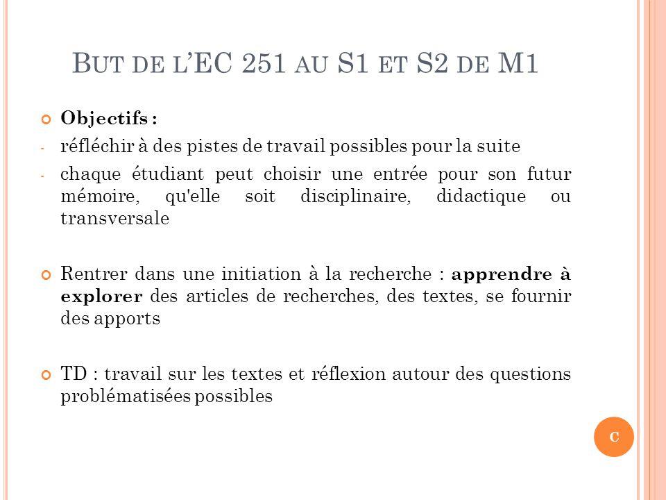 But de l'EC 251 au S1 et S2 de M1 Objectifs :
