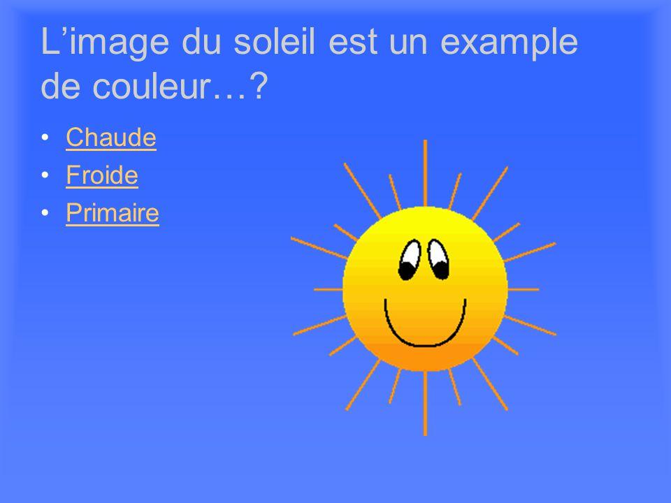 L'image du soleil est un example de couleur…
