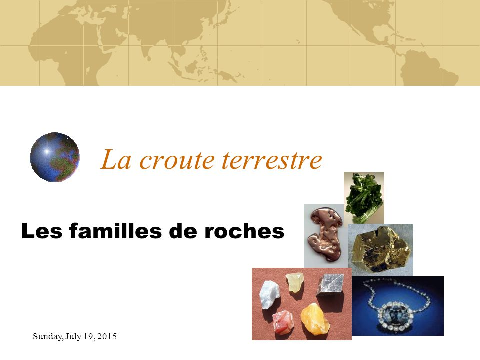 La croute terrestre Les familles de roches Tuesday, April 18, 2017