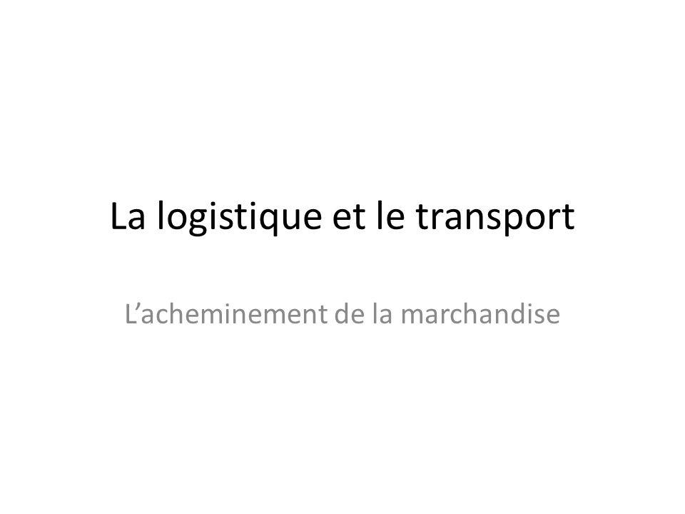La logistique et le transport