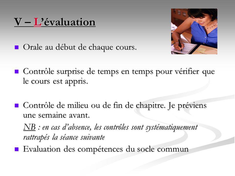 V – L'évaluation Orale au début de chaque cours.