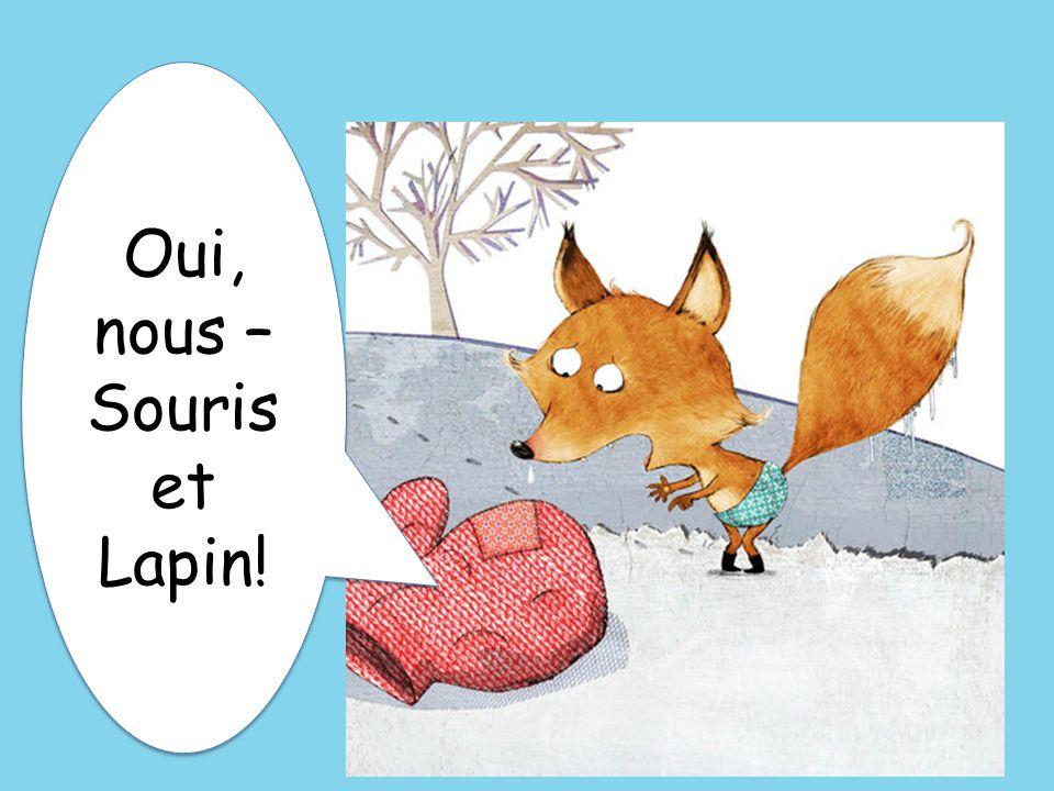 Oui, nous – Souris et Lapin!