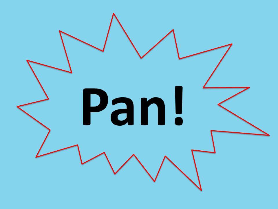 Pan! Bang!
