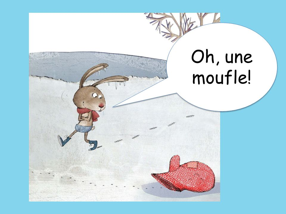 Oh, une moufle! Oh, a mitten!