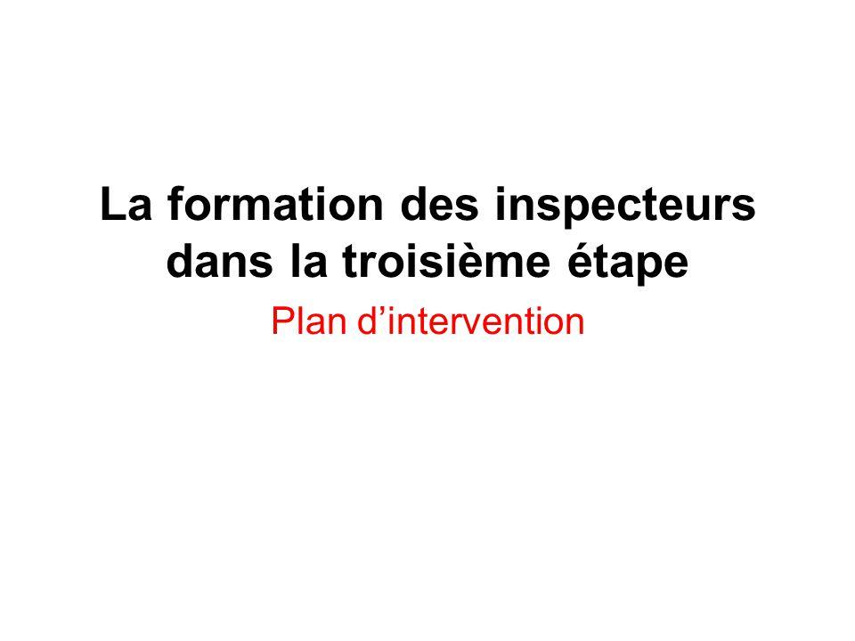La formation des inspecteurs dans la troisième étape