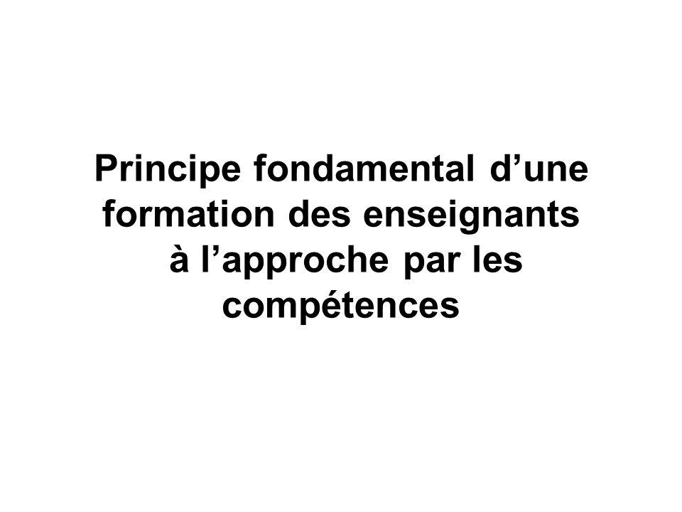 Principe fondamental d'une formation des enseignants à l'approche par les compétences