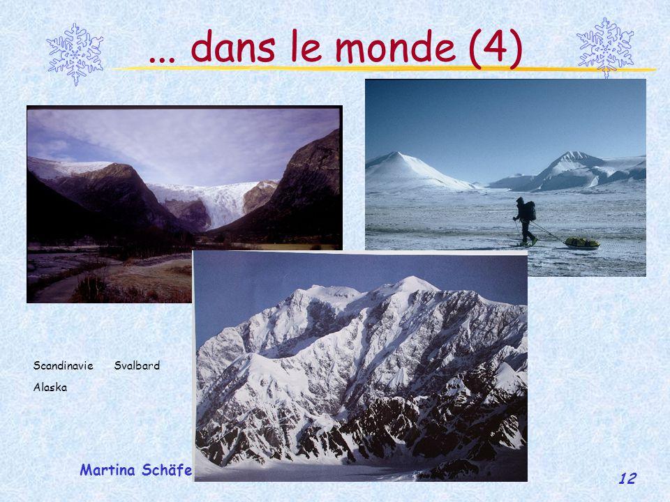 ... dans le monde (4) Scandinavie Svalbard Alaska Martina Schäfer