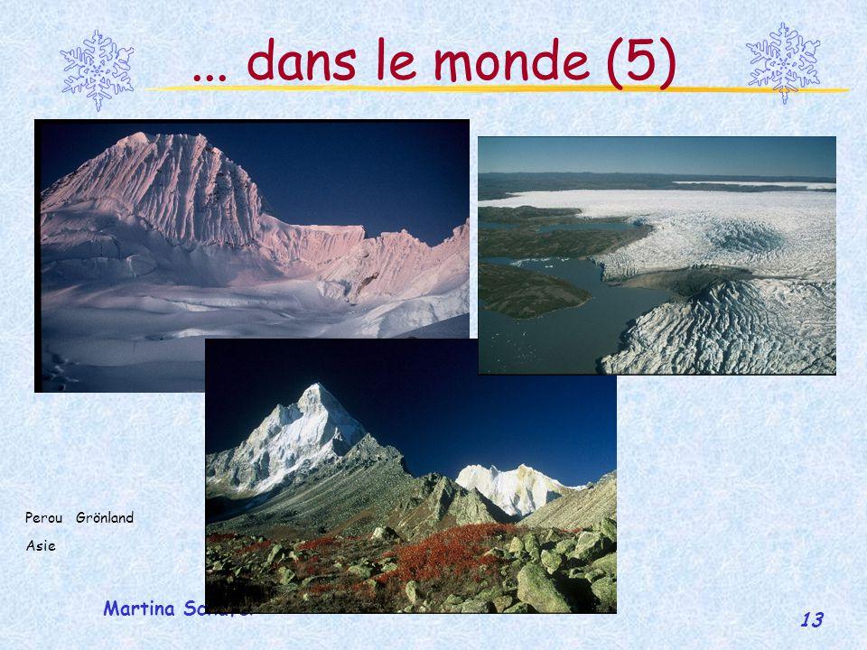... dans le monde (5) Perou Grönland Asie Martina Schäfer