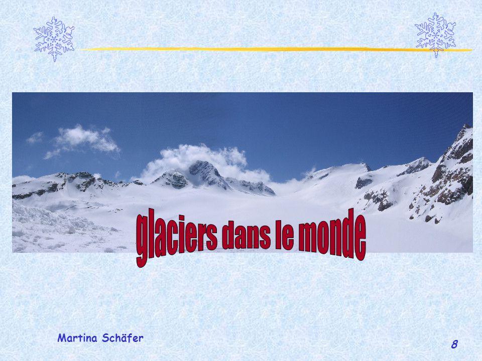 glaciers dans le monde Martina Schäfer
