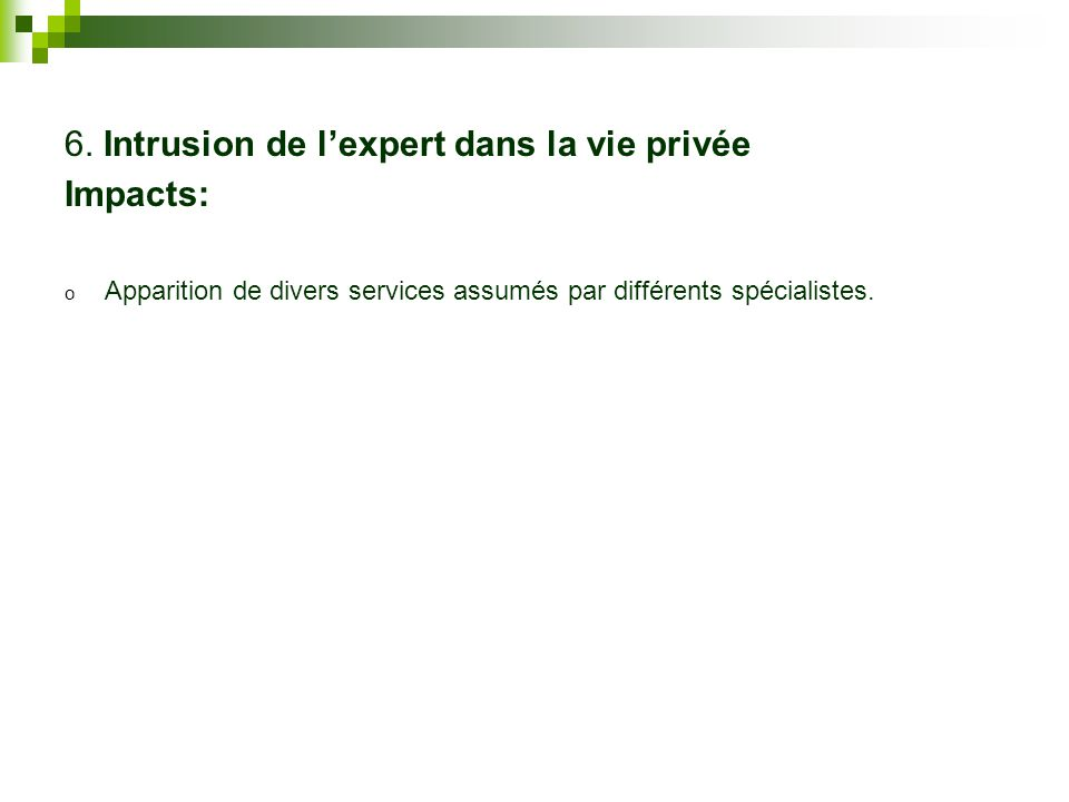6. Intrusion de l'expert dans la vie privée Impacts: