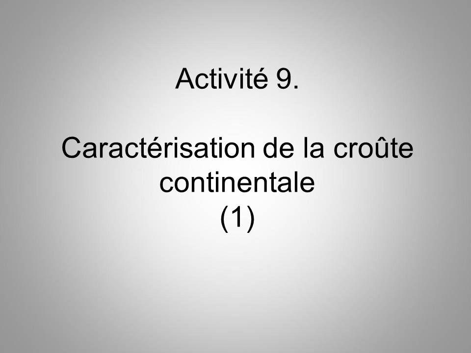 Activité 9. Caractérisation de la croûte continentale (1)
