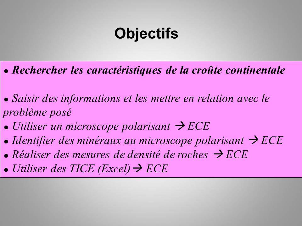 Objectifs ● Rechercher les caractéristiques de la croûte continentale