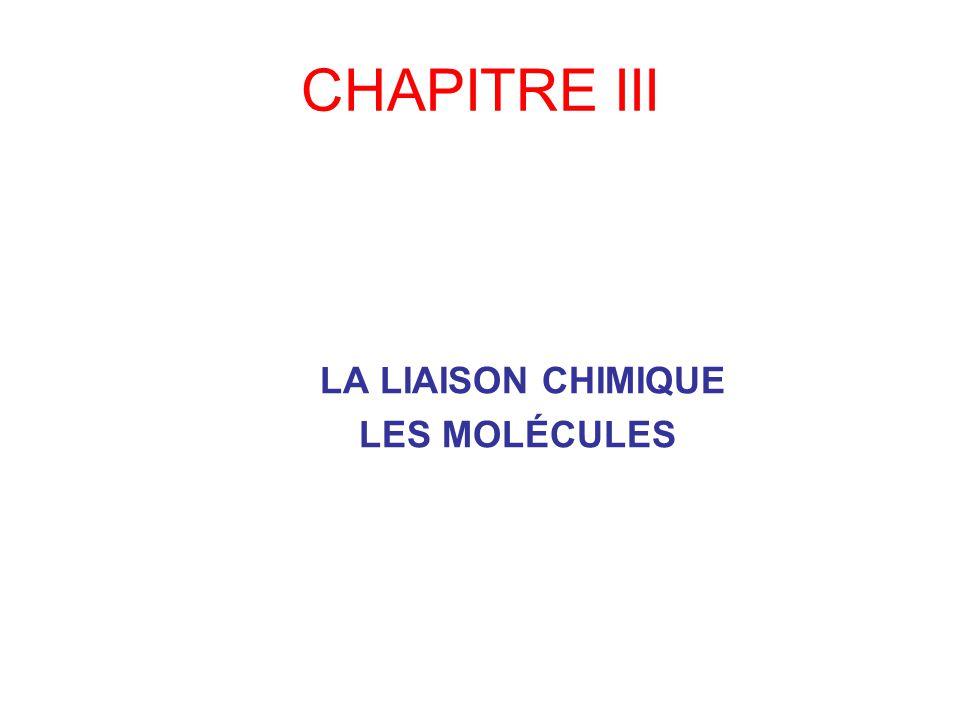CHAPITRE III LA LIAISON CHIMIQUE LES MOLÉCULES