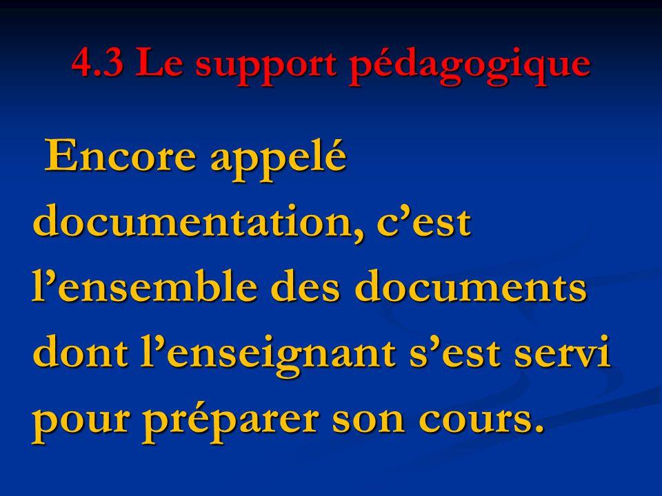 4.3 Le support pédagogique
