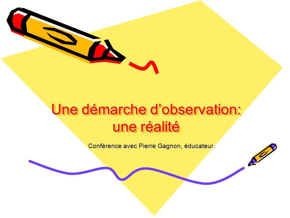 Une démarche d'observation: une réalité