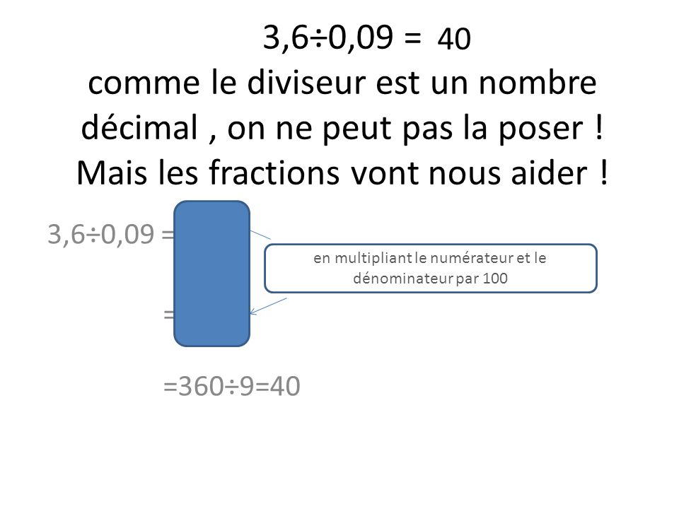 en multipliant le numérateur et le dénominateur par 100