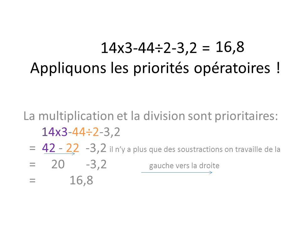 14x3-44÷2-3,2 = Appliquons les priorités opératoires !