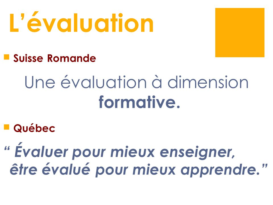 Une évaluation à dimension formative.