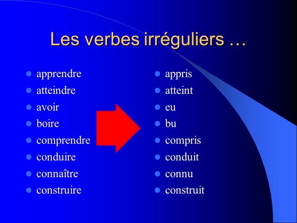 Les verbes irréguliers …