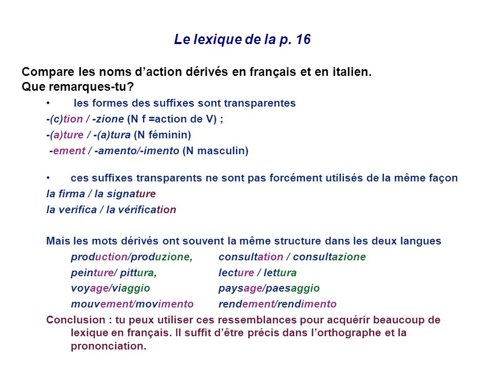 Le lexique de la p. 16 Compare les noms d'action dérivés en français et en italien. Que remarques-tu