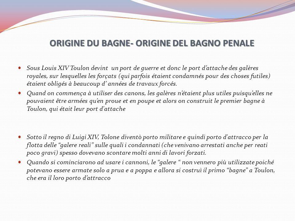 ORIGINE DU BAGNE- ORIGINE DEL BAGNO PENALE