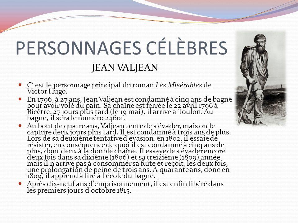 PERSONNAGES CÉLÈBRES JEAN VALJEAN