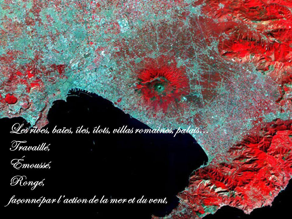Les rives, baïes, îles, îlots, villas romaines, palais…