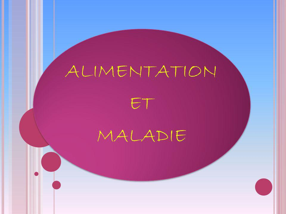 ALIMENTATION MALADIE ET