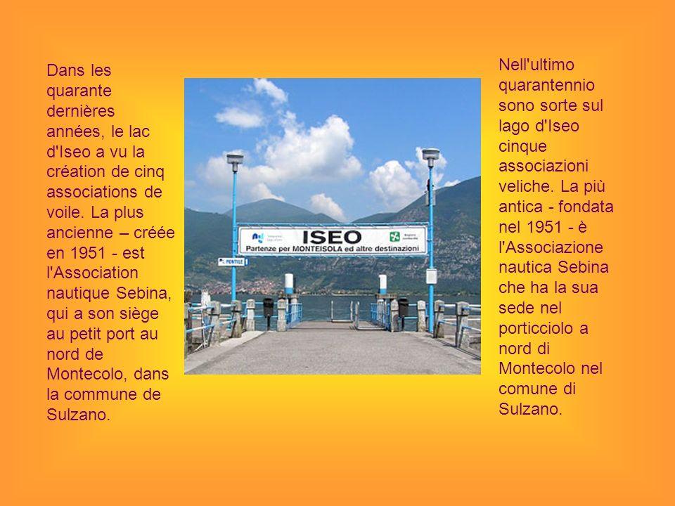 Nell ultimo quarantennio sono sorte sul lago d Iseo cinque associazioni veliche. La più antica - fondata nel 1951 - è l Associazione nautica Sebina che ha la sua sede nel porticciolo a nord di Montecolo nel comune di Sulzano.