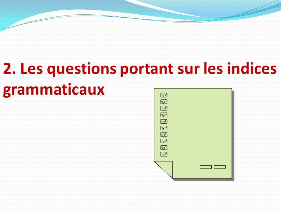 2. Les questions portant sur les indices grammaticaux